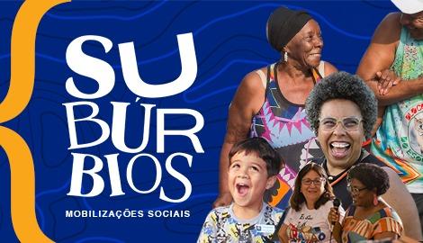 Imagem do projeto Subúrbios: Mobilizações Sociais