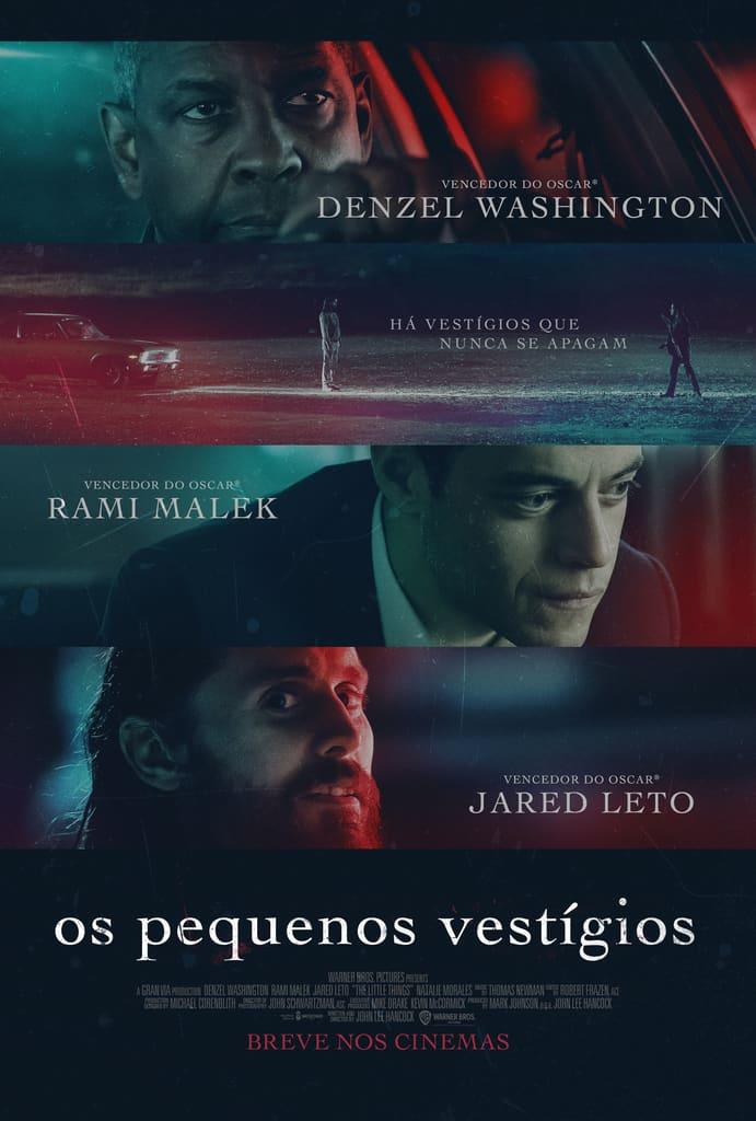 Cartaz do filme Os Pequenos Vestígios, separado em três partes, com fotos de Denzel Washington, Rami Malek e Jared Leto