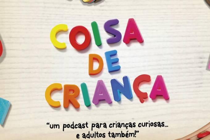 Coisa de Criança: um dos podcasts infantis para ouvir em família