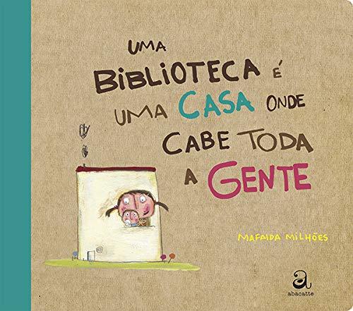 Capa do livro Uma Biblioteca É Uma Casa Onde Cabe Toda a Gente