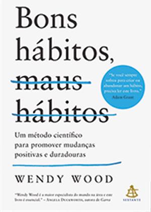 Bons Hábitos, Maus Hábitos