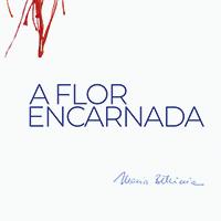 A Flor Encarnada