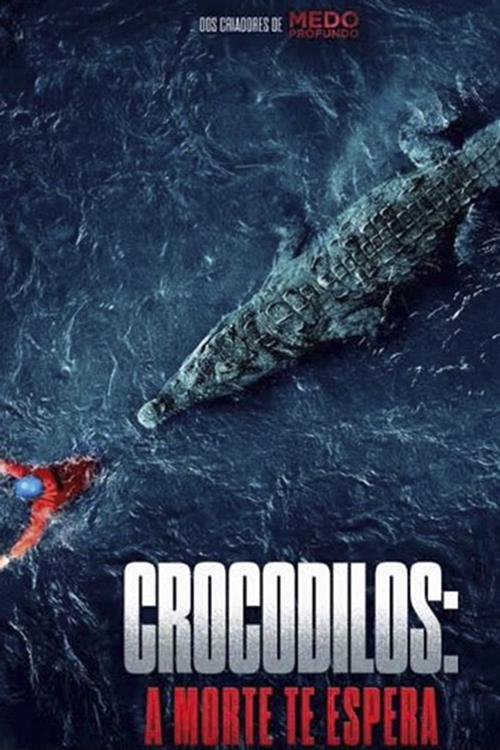 CROCODILOS — A MORTE TE ESPERA